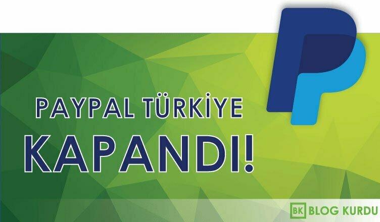 Paypal Türkiye Kapandı