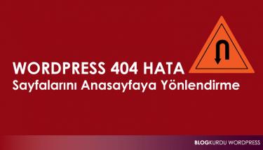 Wordpress Hata Sayfalarını Anasayfaya Yönlendirme
