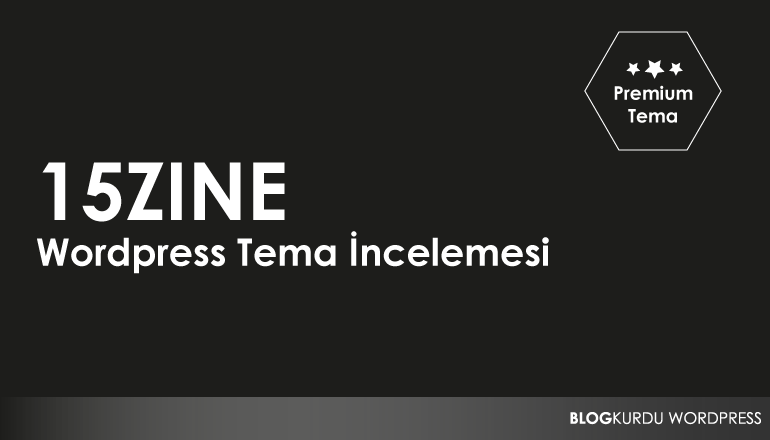 15Zine Wordpress Tema İncelemesi