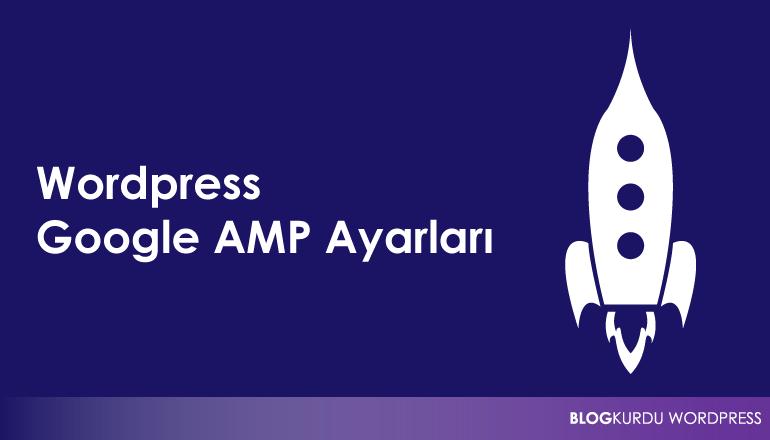 Wordpress Google AMP Ayarları