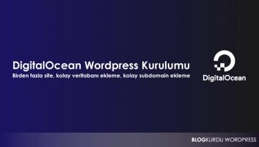 Digitalocean wordpress kurulumu nasıl yapılır