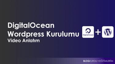 Digitalocean wordpress kurulumu nasıl yapılır videolu anlatım blogkurdu eğitimleri