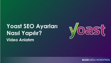 Wordpress Yoast SEO Eklentisi İle SEO Optimizasyonu