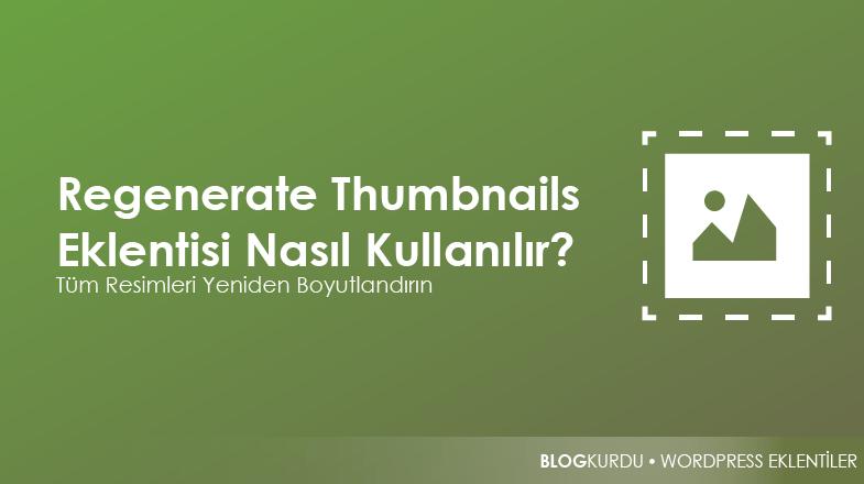 Regenerate thumbnails eklentisi nasıl kullanılır?
